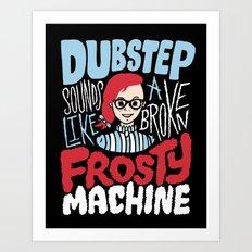 Frosty Dubstep Art Print