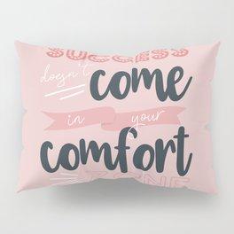 Success Comfort Zone Pillow Sham