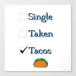 Singe Taken Tacos Relationship Status Canvas Print