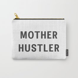 Mother Hustler Carry-All Pouch