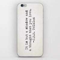 "tolkien iPhone & iPod Skins featuring ""It is but a shadow and a thought that you love."" -J.R.R. Tolkien by Typed Book Quotes"