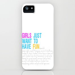 Girls Just Want To Have Fundamental Rights iPhone Case