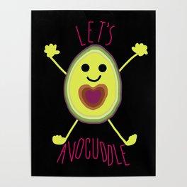 Let's Avocuddle AVOCADO - dark bg Poster