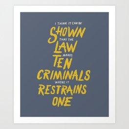 The Law Makes Ten Criminals Art Print