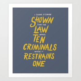 The Law Makes Ten Criminals Art Print
