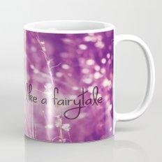 Live Each Day like a Fairytale Mug