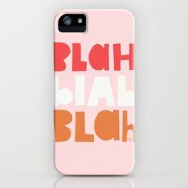 Blah Blah Blah | Pink iPhone Case