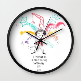 I wanna be a multitasking woman Wall Clock
