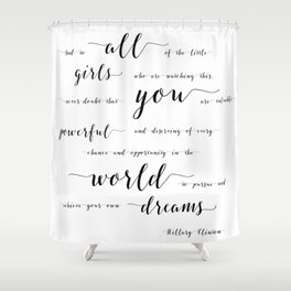 hillary clinton quote Shower Curtain