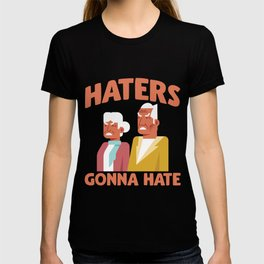 Haters Gonna Hate Angry Old People T-shirt