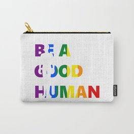 Be A Good Human Pride Art Carry-All Pouch