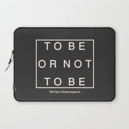 To Be Or Not Laptop Sleeve