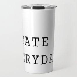 Create Everyday Travel Mug