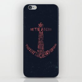 You be the anchor that keeps my feet on the ground... iPhone Skin
