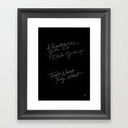WHATEVER YOU DO /handtest/ Framed Art Print