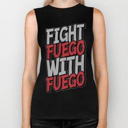 Fight Fuego With Fuego Biker Tank