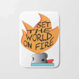 This is a great Tee inspiration & motivational to be sensationally successful SET THE WORLD ON FIRE! Bath Mat