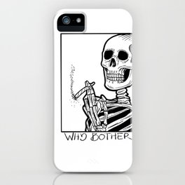 Why bother iPhone Case