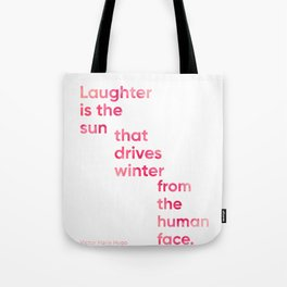 Laughter is the sun that drives winter from the human face. Blossom Tote Bag