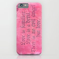 Love is a Devil - Shakespeare Love Quote Art iPhone 6s Slim Case