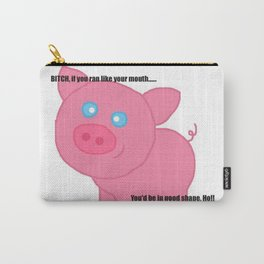 Cute pig insults you Carry-All Pouch