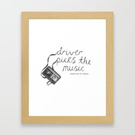 Driver Picks The Music Shotgun Shuts His Cakehole Framed Art Print