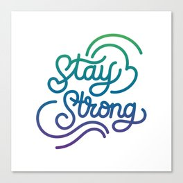 Stay Strong motivational quote lettering in original calligraphic style Canvas Print
