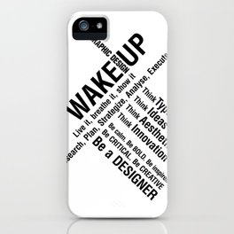 Graphic Design. Wake Up iPhone Case