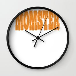 Momster Funny Halloween Design - Image for Mom Party Wall Clock