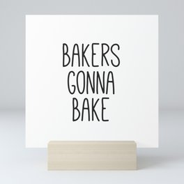 Bakers Gonna Bake, Kitchen Signs, 11 x 14 Print, Instant Art, Monochrome Print, Kitchen Decor Mini Art Print
