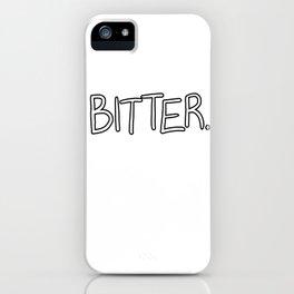 Bitter iPhone Case