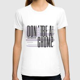 Don't be a Chump T-shirt