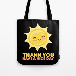 Thank You Have A Nice Day | Grocery Tote Bag
