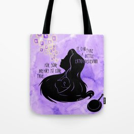 It Can Take a Little Extra Believing Tote Bag