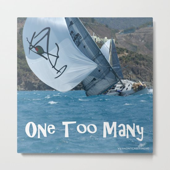 Sailing One Too Many Metal Print