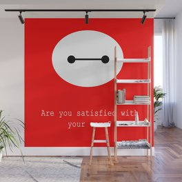 Are you satisfied with your care?  Wall Mural