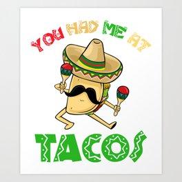 You Had Me At Tacos - Cinco De Mayo Art Print