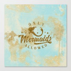 Only Mermaids allowed - Gold glitter lettering on aqua glittering backround Canvas Print