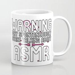 Warning May Spontaneously Start Talking About ASMR Tingles Coffee Mug