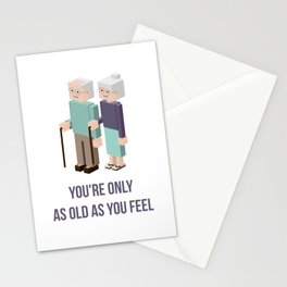 You are only as old as you feel Stationery Cards