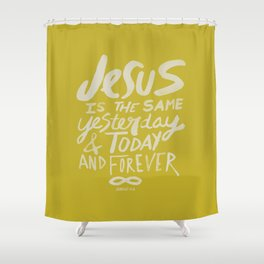Hebrews 13: 8 x Mustard Shower Curtain