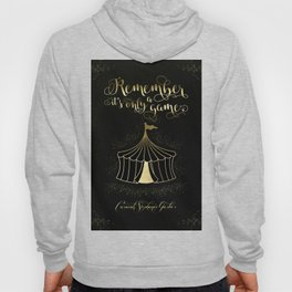 Remember it's only a game. Caraval Hoody