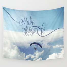 Make the most out of life Wall Tapestry