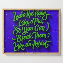 Learn the rules like a pro break them like an artist Serving Tray