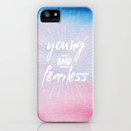 Young and Fearless iPhone Case