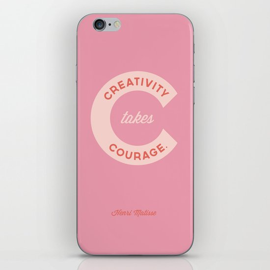 Creativity Takes Courage - Henri Matisse Quote iPhone & iPod Skin
