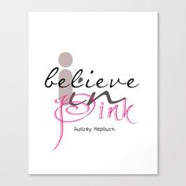 I believe in Pink Audrey Hepburn Canvas Print