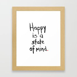 Happy is a State of Mind: by Annessa Braymer Framed Art Print