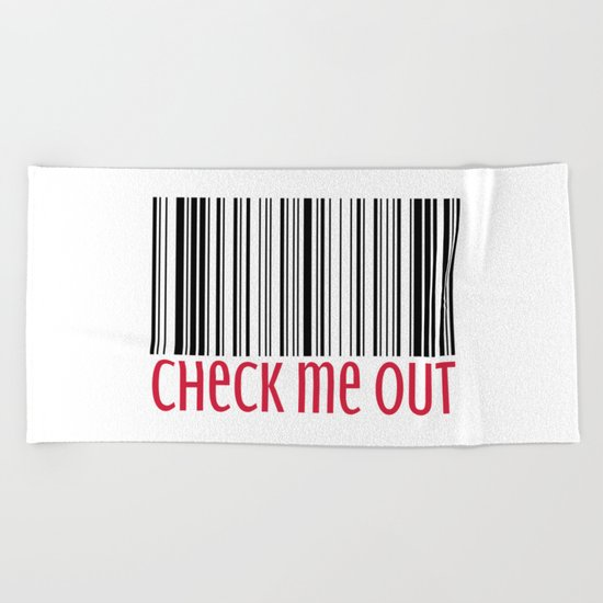 Check Me Out Funny Quote Beach Towel