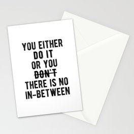 Inspirational - There's No In-Between Stationery Cards